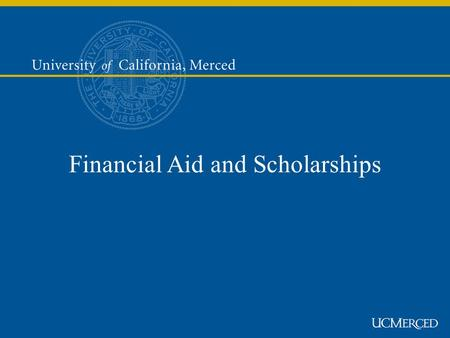 Financial Aid and Scholarships. Partners in Success Key Points 1)Communicate and collaborate with your student and our office. 2)Action must be taken.