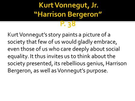 a literary analysis of harrison bergeron by kurt vonnegut Dive deep into kurt vonnegut jr's harrison bergeron with extended analysis, commentary, and discussion.