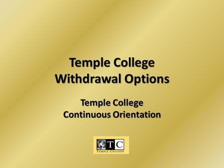 Temple College Withdrawal Options Temple College Continuous Orientation.