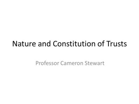 Nature and Constitution of Trusts