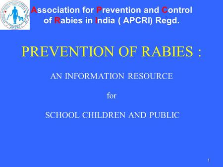 PREVENTION OF RABIES : AN INFORMATION RESOURCE for