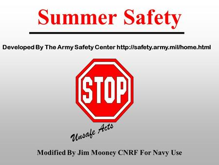 Summer Safety Unsafe Acts Modified By Jim Mooney CNRF For Navy Use Developed By The Army Safety Center