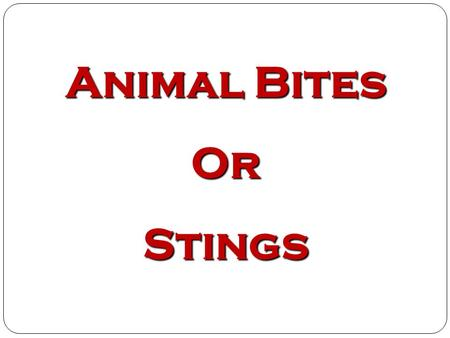 Animal Bites OrStings. ANIMAL BITES household pets.  Animal bites most commonly occur from household pets.  Rarely, a child can come in contact with.