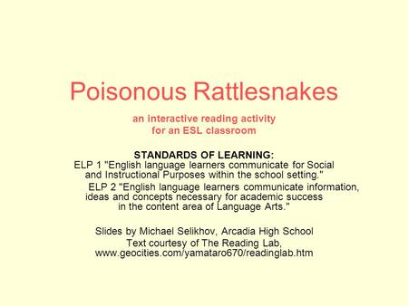 Poisonous Rattlesnakes an interactive reading activity for an ESL classroom STANDARDS OF LEARNING: ELP 1 English language learners communicate for Social.
