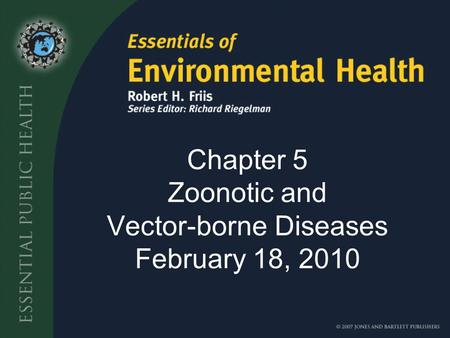 Chapter 5 Zoonotic and Vector-borne Diseases February 18, 2010.