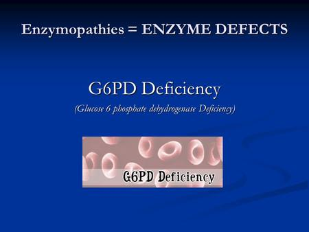 Enzymopathies = ENZYME DEFECTS