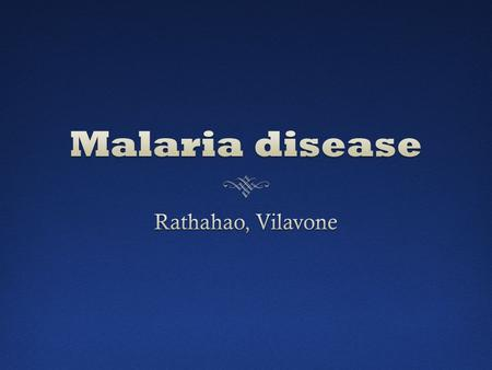 Malaria feverMalaria fever  Malaria is an infectious blood disease caused by a parasite that is transmitted from one human to another by the bite of.