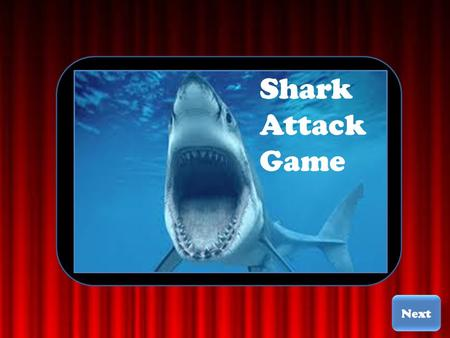 Shark Attack Game. Shark Attack Welcome To The Shark Attack Game Game Rules To Win You must Navigate safely through the Ocean without getting bit by the.