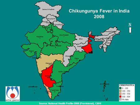 Source: National Health Profile-2008 (Provisional), CBHI Chikungunya Fever in India 2008 N.