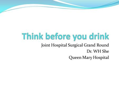 Joint Hospital Surgical Grand Round Dr. WH She Queen Mary Hospital.