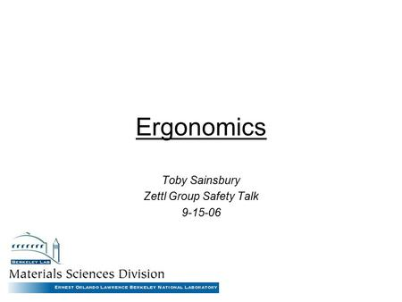 Ergonomics Toby Sainsbury Zettl Group Safety Talk 9-15-06.