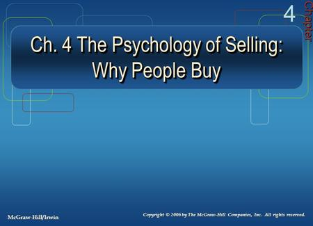 Ch. 4 The Psychology of Selling: Why People Buy