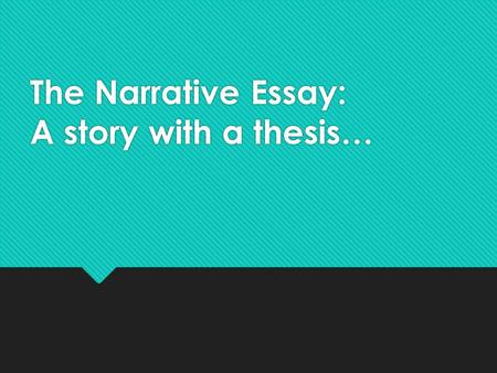 Narrative Essay Thesis