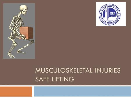 MUSCULOSKELETAL INJURIES SAFE LIFTING. The Ontario Health & Safety Act (OHSA) outlines an employer's responsibility for the safety of their employees.