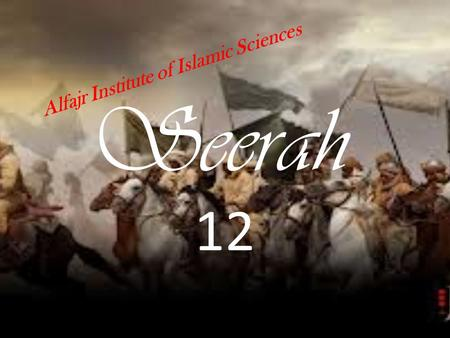 Seerah 12 Alfajr Institute of Islamic Sciences. The Battle of Uhud 3 A.H.