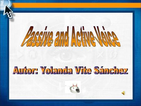 Passive Voice We use the passive voice to show that something happens to the subject of the sentence. The person or thing that causes or carries out the.