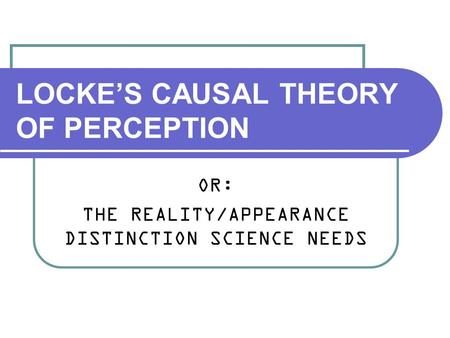 LOCKE'S CAUSAL THEORY OF PERCEPTION