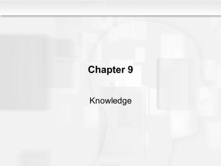 "Chapter 9 Knowledge. Some Questions to Consider Why is it difficult to decide if a particular object belongs to a particular category, such as ""chair,"""