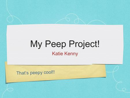 That's peepy cool!! My Peep Project! Katie Kenny.