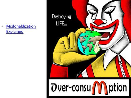 Mcdonaldization Explained Mcdonaldization Explained.