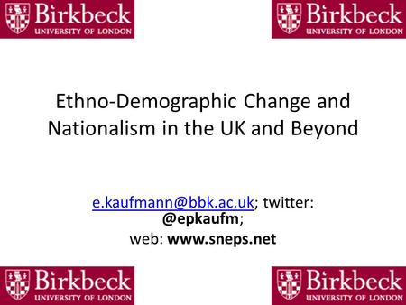 Ethno-Demographic Change and Nationalism in the UK and Beyond web: