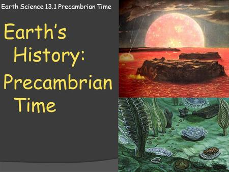 Chapter 22 Review The Precambrian Earth. - ppt download