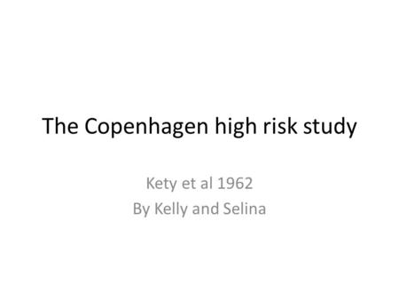 The Copenhagen high risk study