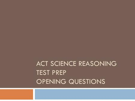 ACT Science Reasoning Test Prep Opening Questions