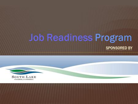 Job Readiness Program. H OW TO P UT Y OUR B EST F OOT F ORWARD A PPLICATIONS AND I NTERVIEWS.