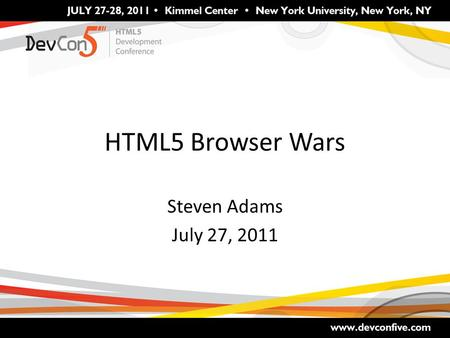 HTML5 Browser Wars Steven Adams July 27, 2011. B A First, what is a browser? C 1.