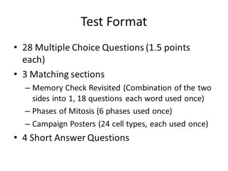Test Format 28 Multiple Choice Questions (1.5 points each)