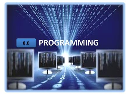 PROGRAMMING 8.0. 8.1 Introduction To Programming Definition Types Of Programming Languages Programming Language Paradigm <strong>Translator</strong> 8.1.1 8.1.2 8.1.4.