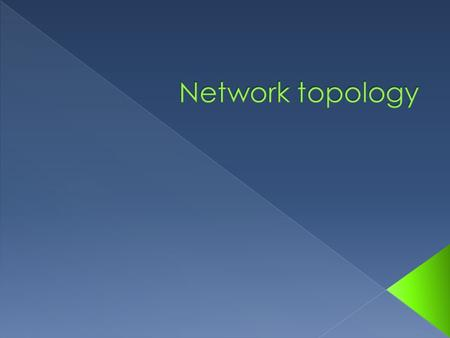  Network topology is the layout pattern of interconnections of the various elements (links, nodes, etc.) of a computer.  Network topologies may be physical.