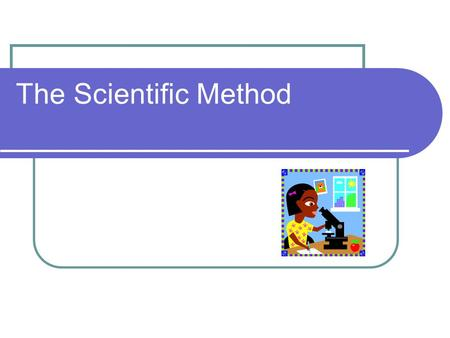 The Scientific Method. Definition: A series of steps that scientists use to answer questions and solve problems. What kinds of questions can be answered?
