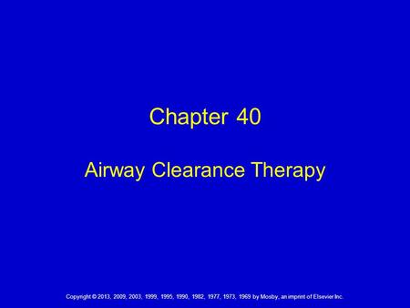Chapter 40 Airway Clearance Therapy