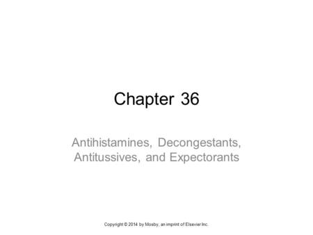 Antihistamines, Decongestants, Antitussives, and Expectorants