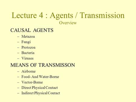 Lecture 4 : Agents / Transmission Overview