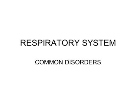 RESPIRATORY SYSTEM COMMON DISORDERS. DYSPNEA SYMPTOM THAT CAN BE CAUSED BY airway obstruction, hypoxia, pulmonary edema, lung diseases, heart conditions,