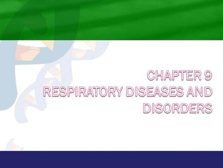 Chapter 9 Respiratory Diseases and Disorders