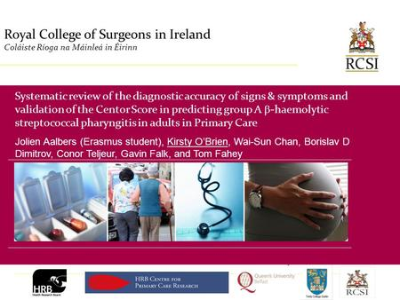 PHS / Department of General Practice Royal College of Surgeons in Ireland Coláiste Ríoga na Máinleá in Éirinn Systematic review of the diagnostic accuracy.
