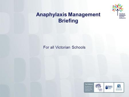 Anaphylaxis Management Briefing For all Victorian Schools.