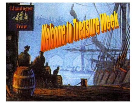 Welcome to Treasure Week