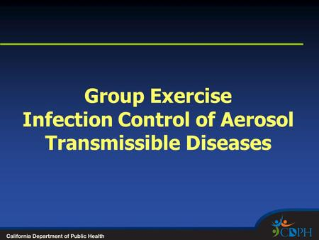 Group Exercise Infection Control of Aerosol Transmissible Diseases.