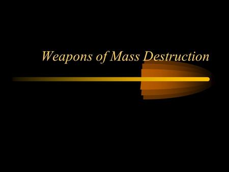 Essay on Weapons of Mass Destruction