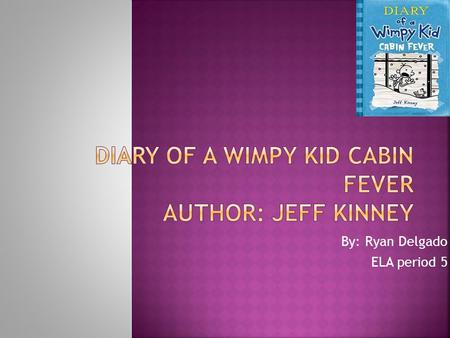 By: Ryan Delgado ELA period 5. Greg HeffleyRowley  Greg is a normal 13 year old boy who is a dynamic character and a protagonist. In this story Greg.