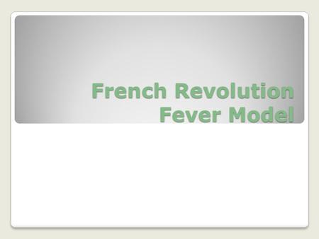French Revolution Fever Model