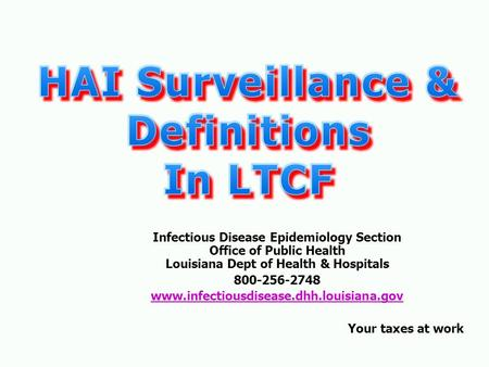 Infectious Disease Epidemiology Section Office of Public Health Louisiana Dept of Health & Hospitals 800-256-2748 www.infectiousdisease.dhh.louisiana.gov.