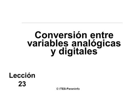 Conversión entre variables analógicas y digitales