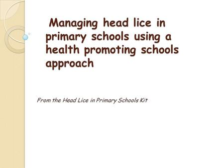 From the Head Lice in Primary Schools Kit