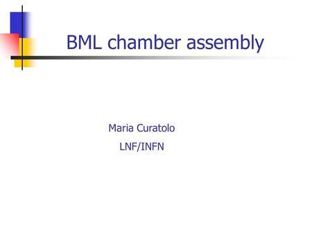 BML chamber assembly Maria Curatolo LNF/INFN. Maria Curatolo L.N.F. / I.N.F.N. Frascati 21/7/2000ATLAS - MDT Site Review Granite Table Granite table (on.